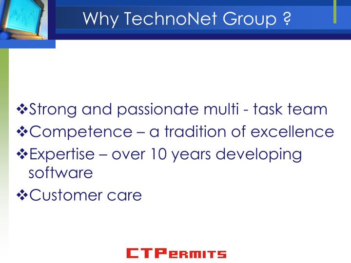 Why TechnoNet Group ?