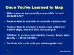 once you ve learned to map