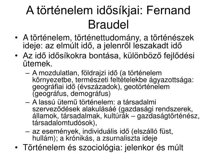 A történelem idősíkjai: Fernand Braudel