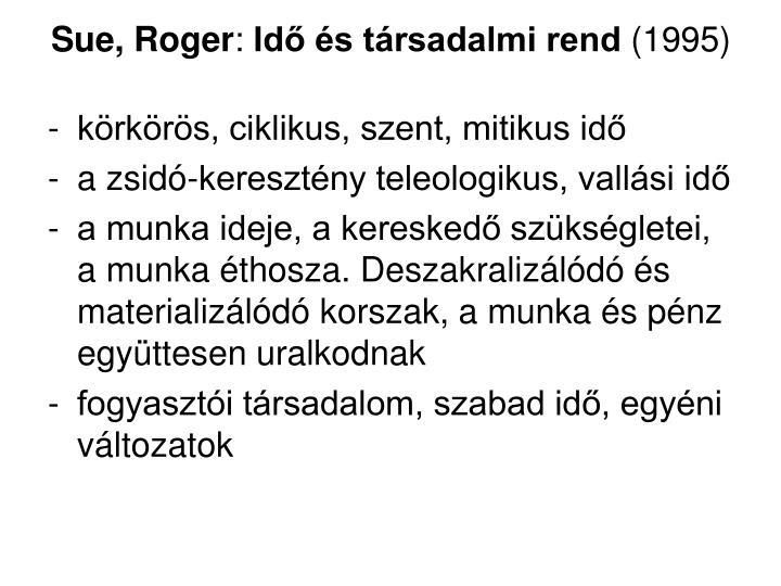 Sue, Roger