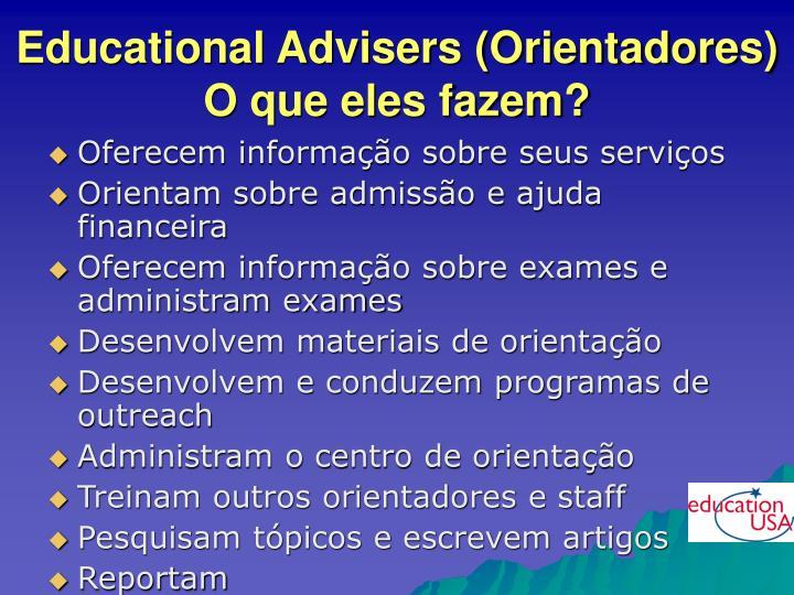 Educational Advisers (Orientadores)
