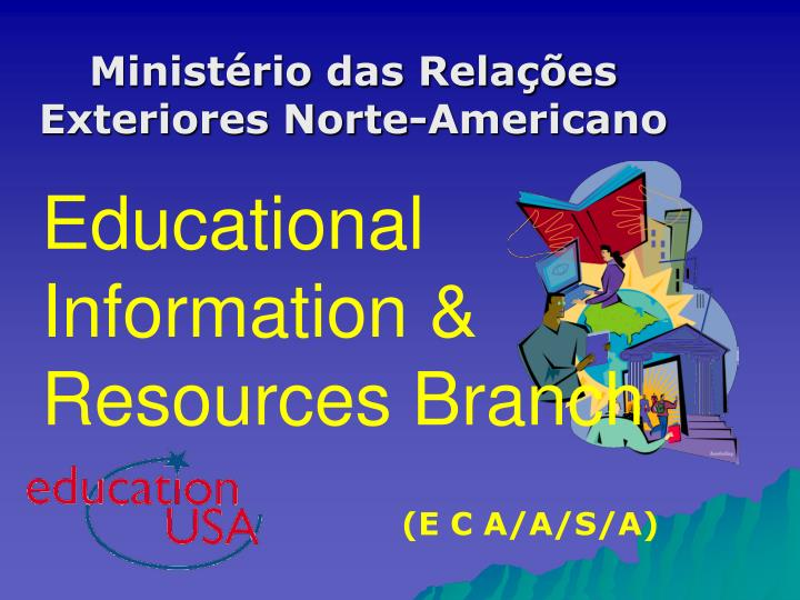Educational Information & Resources Branch