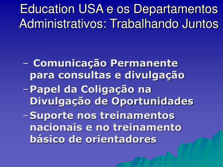 Education USA e os Departamentos  Administrativos: Trabalhando Juntos