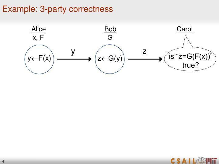 Example: 3-party correctness