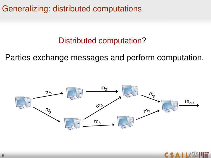Generalizing: distributed computations