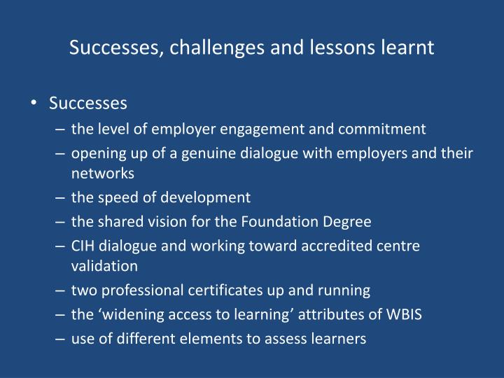 Successes, challenges and lessons learnt