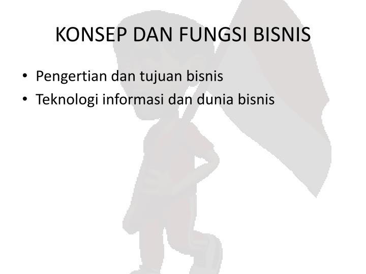 KONSEP DAN FUNGSI BISNIS