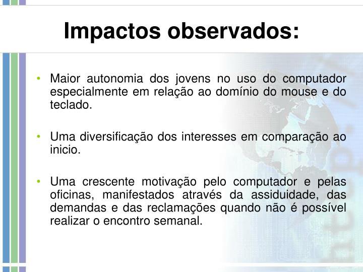 Impactos observados: