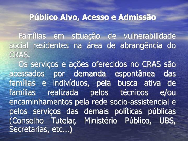 Público Alvo, Acesso e Admissão