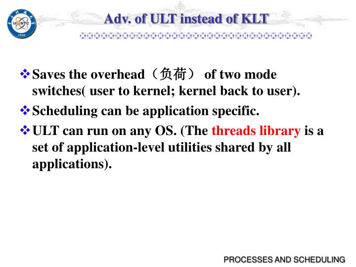 Adv. of ULT instead of KLT