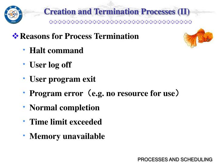 Creation and Termination Processes (II)