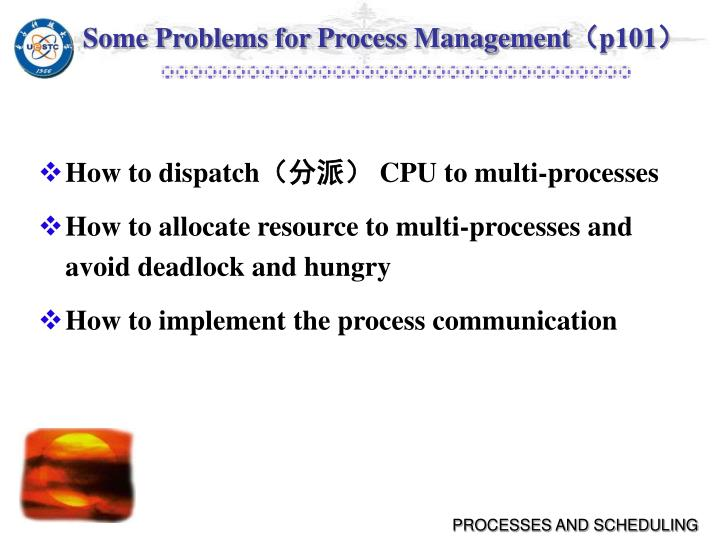 Some Problems for Process Management
