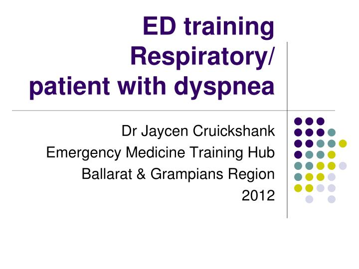 ed training respiratory patient with dyspnea