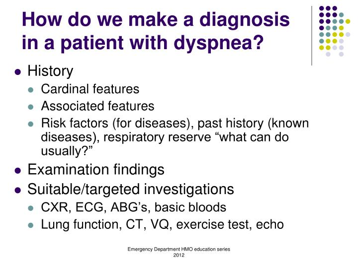 How do we make a diagnosis in a patient with dyspnea?