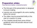 preparation slides these may be pre reading presented by teacher