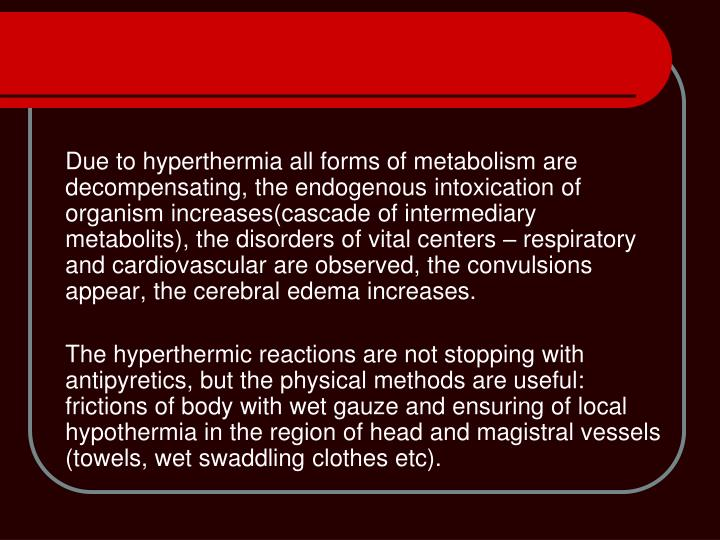 Due to hyperthermia all forms of metabolism are