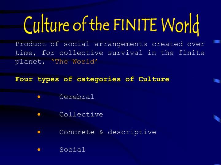Culture of the FINITE World