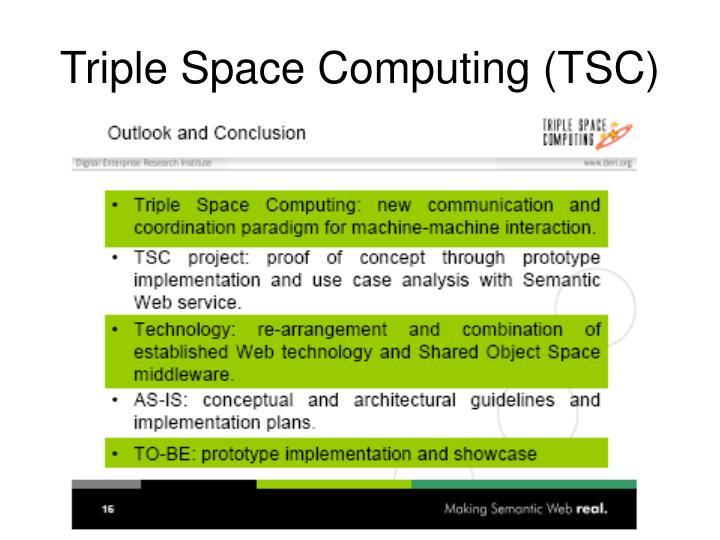Triple Space Computing (TSC)