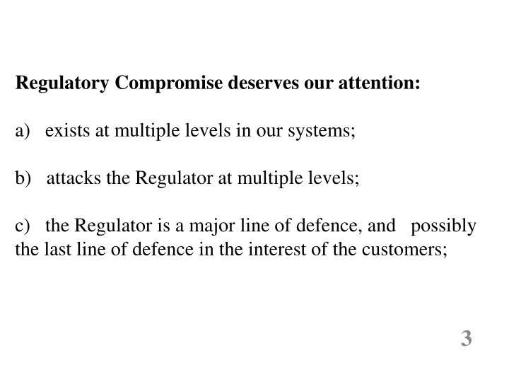Regulatory Compromise deserves our attention: