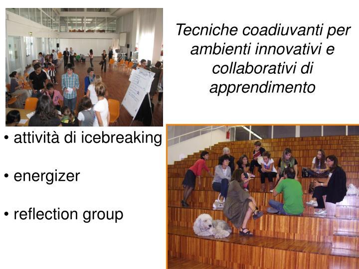 Tecniche coadiuvanti per ambienti innovativi e collaborativi di apprendimento