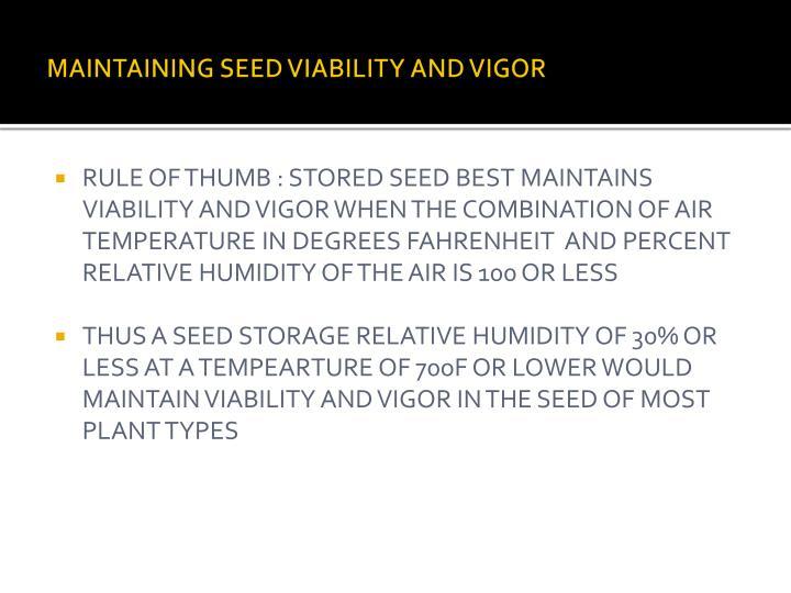 MAINTAINING SEED VIABILITY AND VIGOR