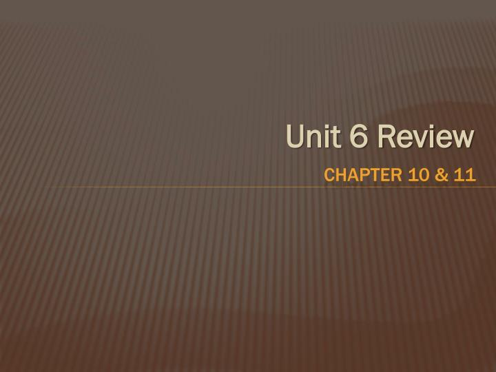 Unit 6 Review