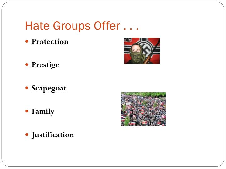 Hate Groups Offer . . .