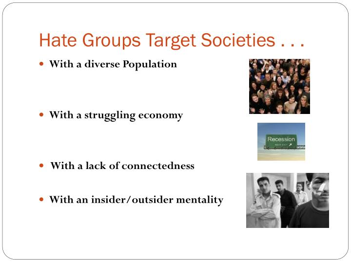 Hate groups target societies