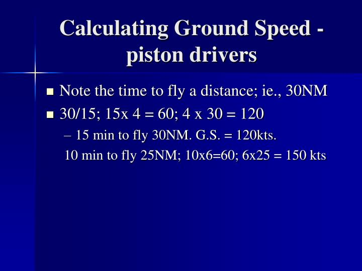 Calculating Ground Speed - piston drivers