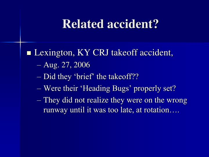Related accident?