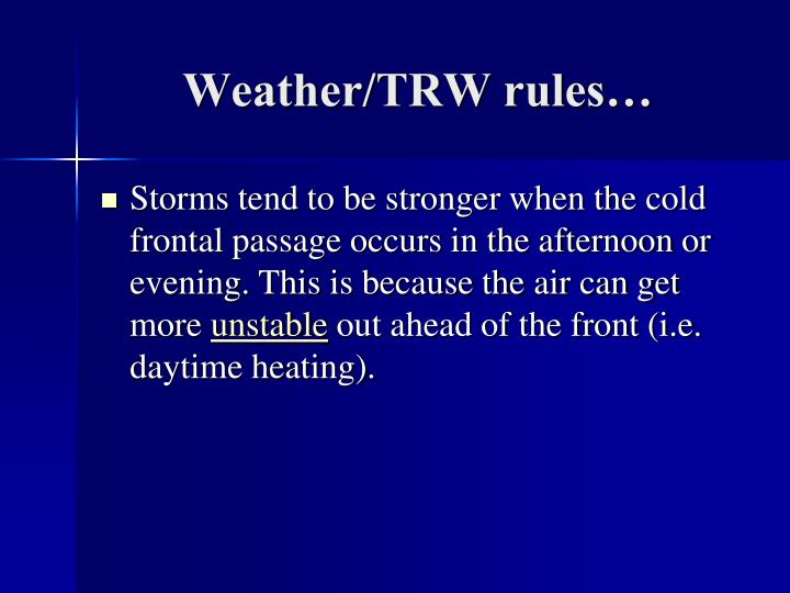 Weather/TRW rules…