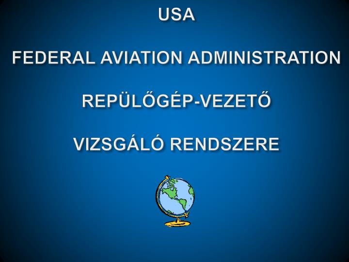 Usa federal aviation administration rep l g p vezet vizsg l rendszere