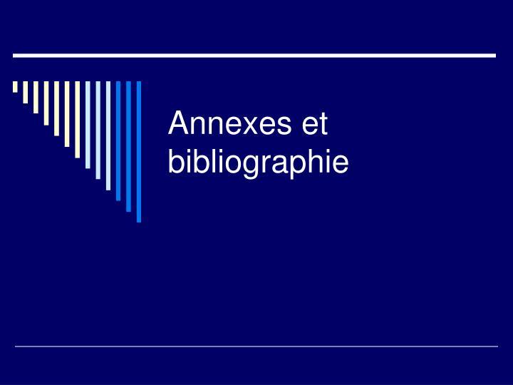 Annexes et bibliographie