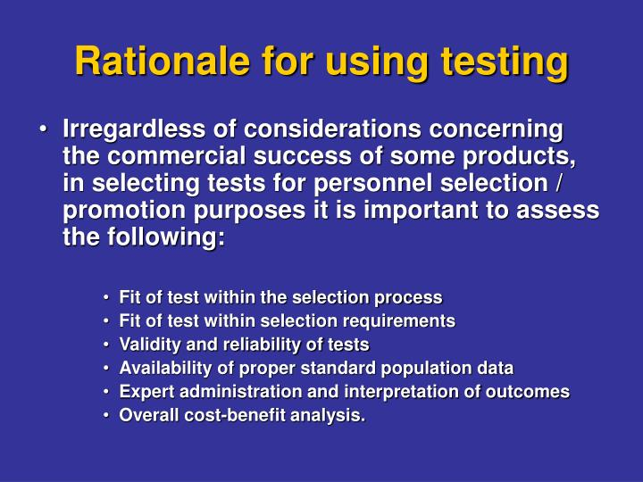 Rationale for using testing