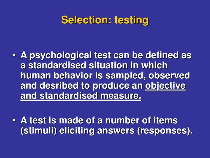 Selection: testing