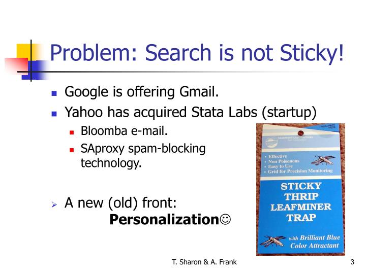 Problem: Search is not Sticky!