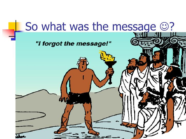 So what was the message