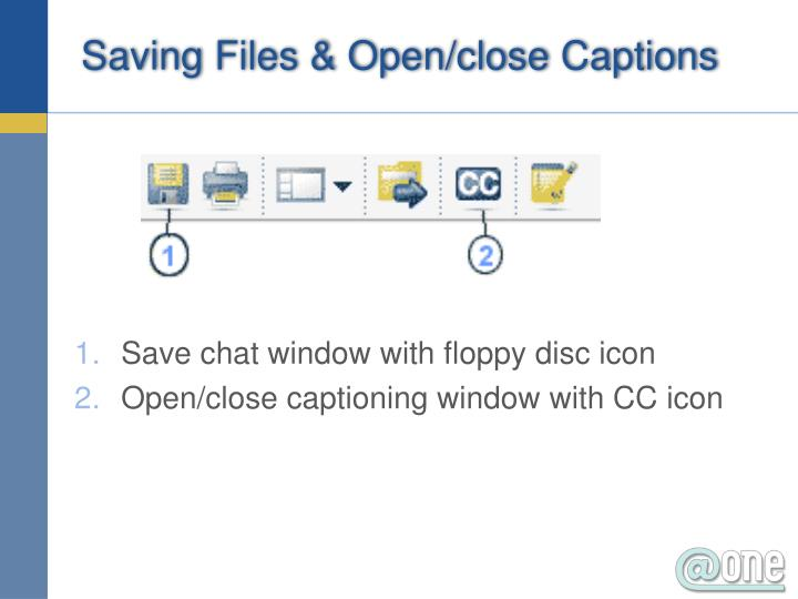 Saving Files & Open/close Captions