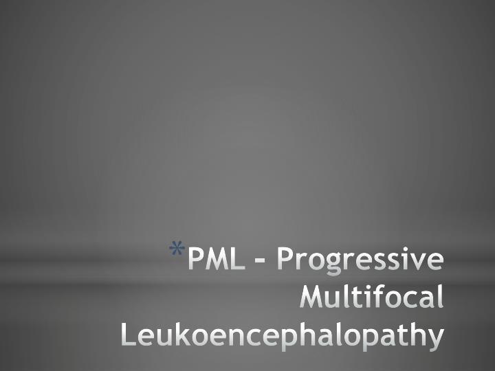 PML – Progressive Multifocal