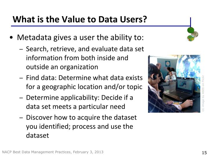 What is the Value to Data Users?