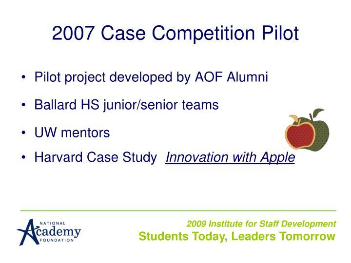 2007 Case Competition Pilot