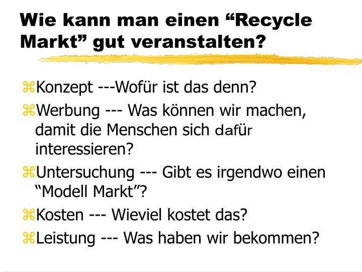 """Wie kann man einen """"Recycle Markt"""" gut veranstalten?"""