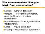 wie kann man einen recycle markt gut veranstalten