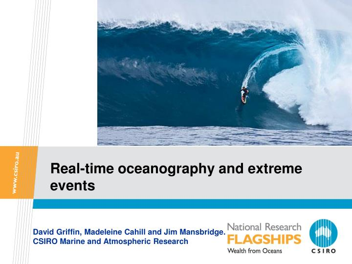 Real time oceanography and extreme events