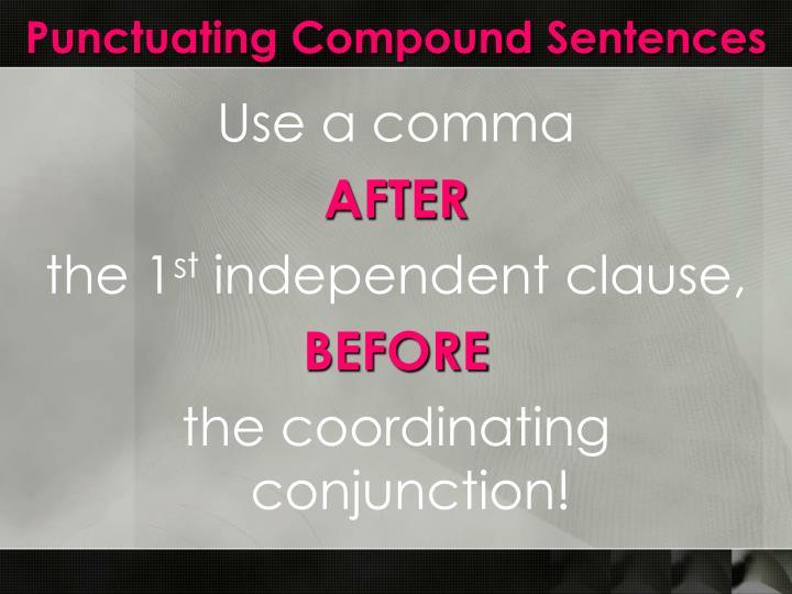 Punctuating Compound Sentences