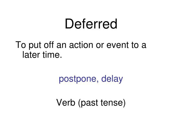 Deferred