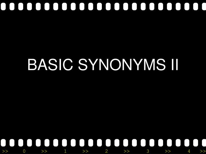 Basic synonyms ii