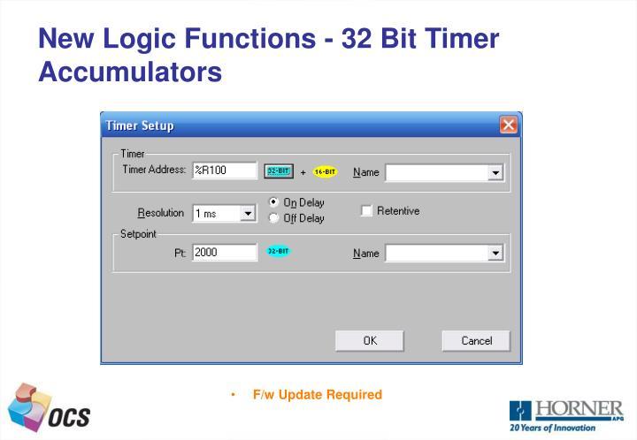 New Logic Functions - 32 Bit Timer Accumulators