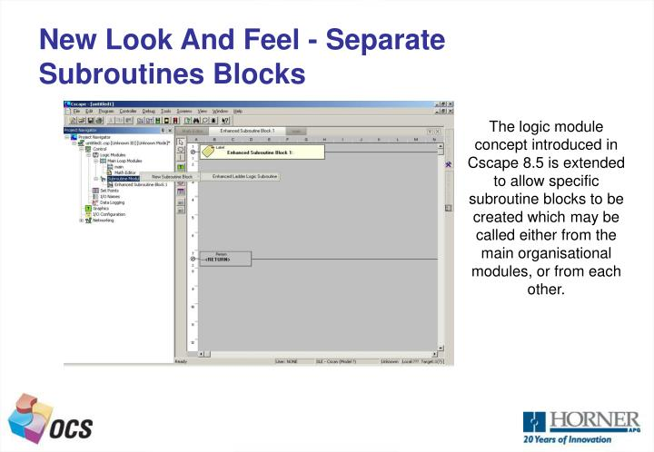 New Look And Feel - Separate Subroutines Blocks