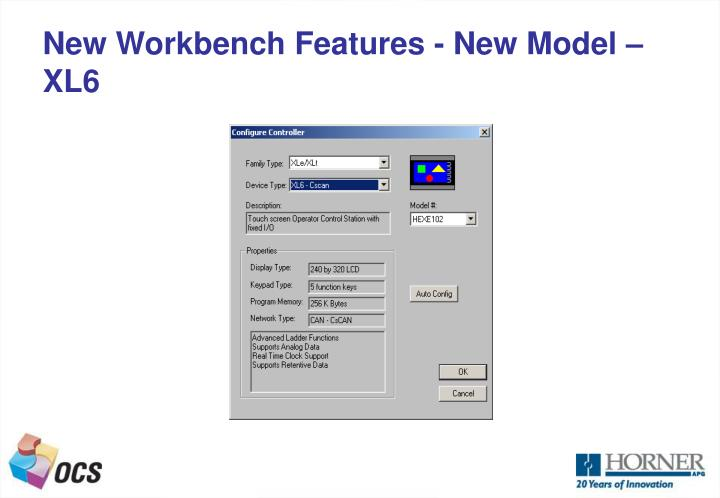 New Workbench Features - New Model – XL6